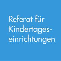 Referat für Kindertageseinrichtungen
